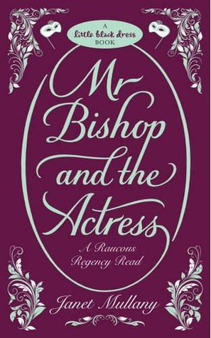 REVIEW: Mr. Bishop and the Actress by Janet Mullany