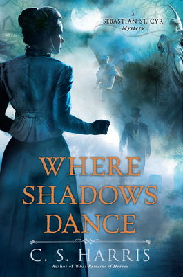 REVIEW: Where Shadows Dance by C.S. Harris