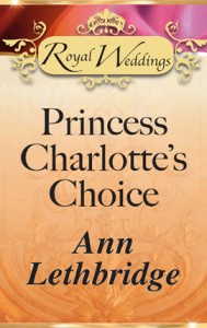 Princess Charlotte's Choice  by 	Ann Lethbridge