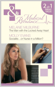 Click for more info on The Man with the Locked Away Heart / Socialite...or Nurse in a Million? The Man with The Locked Away Heart / Socialite......  MELANIE MILBURNE  /  MOLLY EVANS