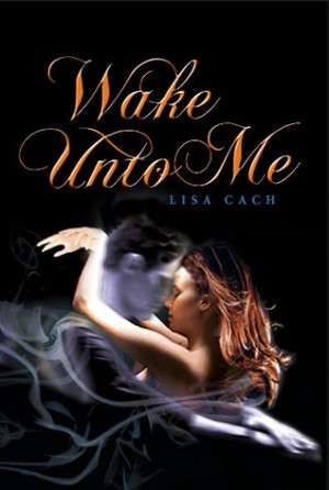 REVIEW: Wake Unto Me by Lisa Cach