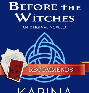 REVIEW: Before the Witches by Karina Cooper