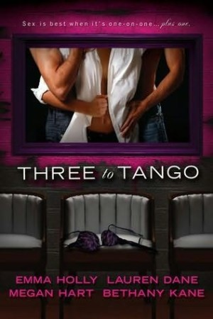 REVIEW: Three to Tango by Lauren Dane, Megan Hart, Emma Holly and Bethany Kane