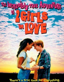 Friday Film Review: The Incredibly True Adventures of 2 Girls in Love