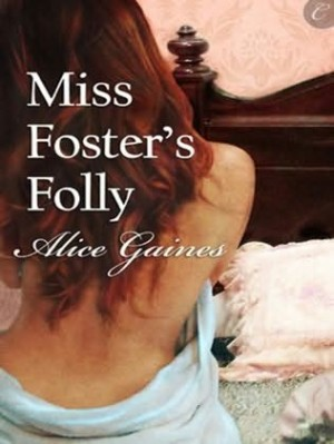 REVIEW: Miss Foster's Folly by Alice Gaines