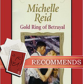REVIEW: Gold Ring of Betrayal by Michelle Reid