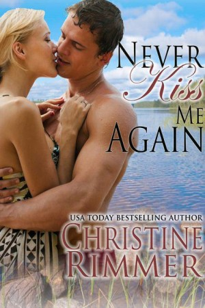 REVIEW: Never Kiss Me Again by Christine Rimmer