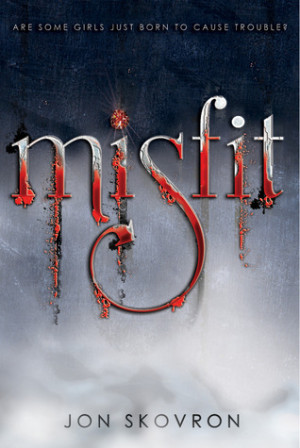 REVIEW: Misfit by Jon Skovron