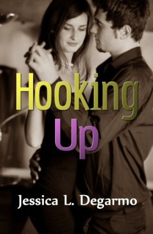 REVIEW: Hooking Up by Jessica L. Degarmo
