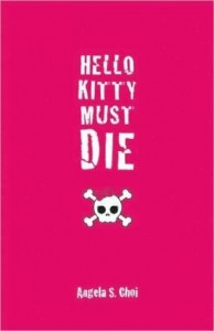 Hello Kitty Must Die by Angela Choi