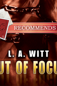 REVIEW: Out of Focus by L.A. Witt