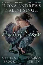 ANGELS OF DARKNESS by Nalini Singh, Ilona Andrews, Meljean Brook, and Sharon Shinn