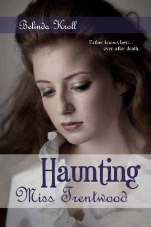 REVIEW:  Haunting Miss Trentwood by Belinda Kroll