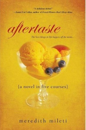 REVIEW: Aftertaste {a novel in five courses} by Meredith Mileti
