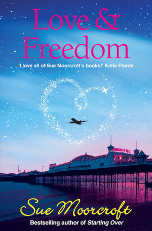 REVIEW: Love and Freedom by Sue Moorcroft