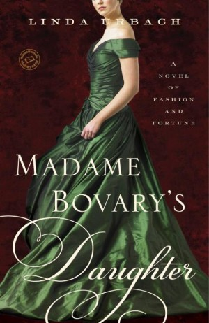 REVIEW: Madame Bovary's Daughter by Linda Urbach