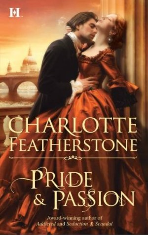 REVIEW: Pride and Passion by Charlotte Featherstone