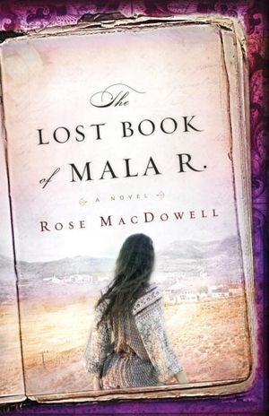REVIEW: The Lost Book of Mala R. by Rose MacDowell