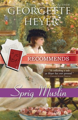REVIEW: Sprig Muslin by Georgette Heyer