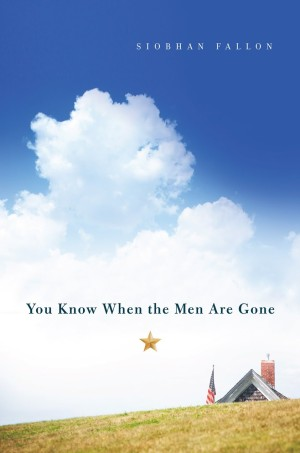 REVIEW: You Know When the Men Are Gone by Siobhan Fallon