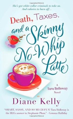 REVIEW: Death, Taxes and a Skinny No-Whip Latte by Diane Kelly