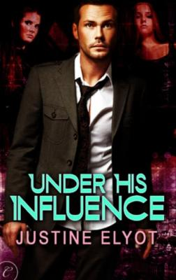 REVIEW: Under His Influence by Justine Elyot