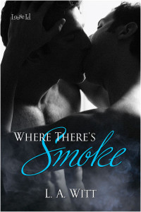 Where There's Smoke by L.A. Witt