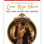 The Man with the Money Lynn Raye Harris