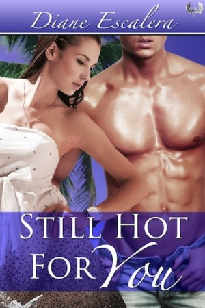 REVIEW: Still Hot For You by Diane Escalera