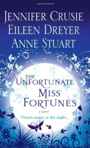 REVIEW:  The Unfortunate Miss Fortunes by Jennifer Crusie, Eileen Dreyer and Anne Stuart