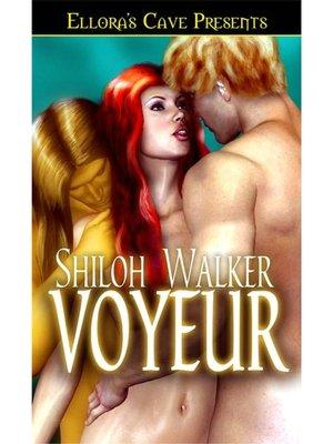 Shiloh walker Voyeur
