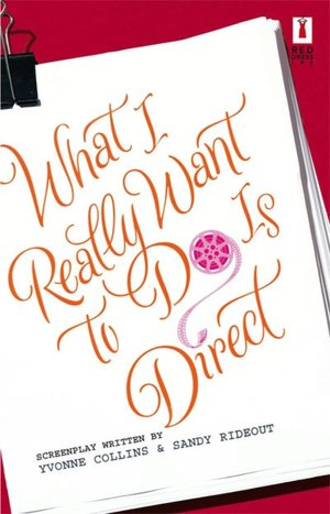 REVIEW:  What I Really Want to Do is Direct by Yvonne Collins and Sandy Rideout