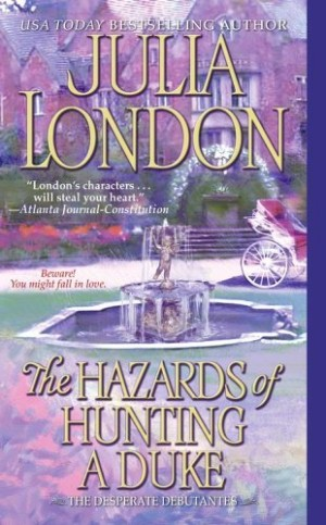REVIEW:  The Hazards of Hunting a Duke by Julia London