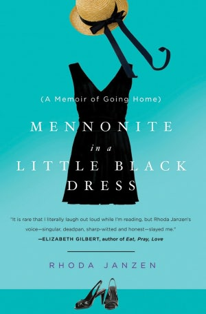 REVIEW: Mennonite in a Little Black Dress by Rhoda Janzen