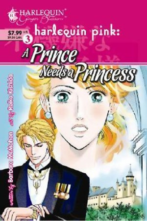 REVIEW:  Harlequin's revamped manga line; A Prince Needs a Princess by Barbara McMahon and Reiko Kishida