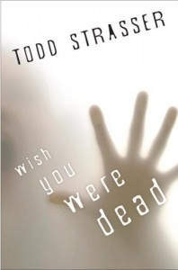 REVIEW: Wish You Were Dead by Todd Strasser