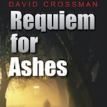 GUEST REVIEW: Requiem for Ashes by David Crossman