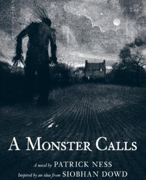 REVIEW: A Monster Calls: Inspired by an idea from Siobhan Dowd by Patrick Ness
