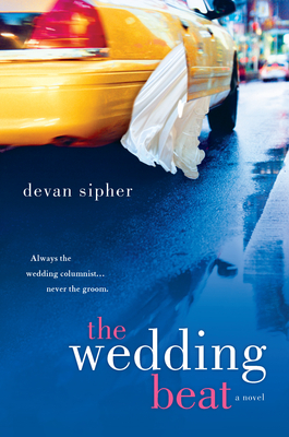Debut Print Book: The Wedding Beat by Devan Sipher