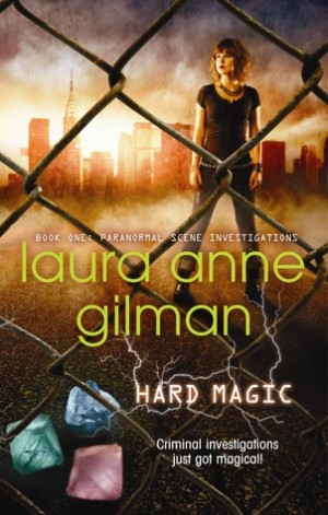 Recommended Reads Saturday: Hard Magic by Laura Anne Gilman