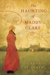 Debut Print Book: The Haunting of Maddy Clare by Simone St. James