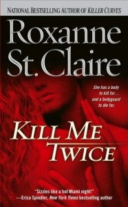 Kill Me Twice by Roxanne St Claire