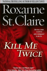 REVIEW:  Kill Me Twice by Roxanne St Claire