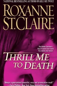 REVIEW:  Thrill Me to Death by Roxanne St. Claire