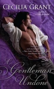 A Gentleman Undone by Cecelia Grant