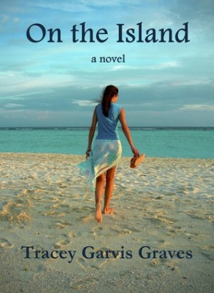 REVIEW:  On the Island by Tracy Garvis-Graves