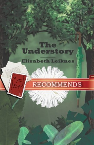 REVIEW:  The Understory by Elizabeth Leiknes
