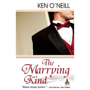 Debut Print Book: THE MARRYING KIND by Ken O'Neill