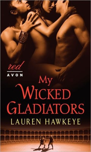 REVIEW:  My Wicked Gladiators by Lauren Hawkeye