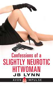 REVIEW:  Confessions of a Slightly Neurotic Hitwoman   by JB Lynn